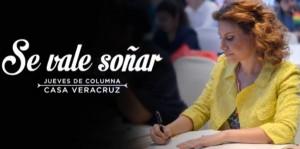 Columna Casa Veracruz: Se vale soñar