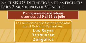 Emite SEGOB declaratorias de Emergencia y Desastre para 3 municipios veracruzanos