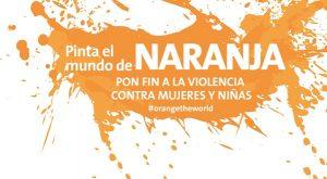 Día Internacional de la Eliminación de la Violencia contra la Mujer, por un mundo naranja