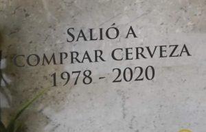 «Salió a comprar cerveza»; funeraria lanza campaña publicitaria en tiempos de COVID-19