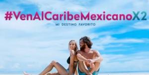 """Hoteleros de Quintana Roo lanzan la campaña de promoción turística """"Ven al Caribe Mexicano X2"""""""